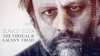 Slavoj Zizek: Lacan and the Virtual Triad | Video Lecture Series (1/3)