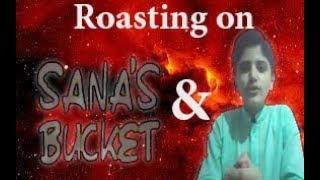 ROASTING ON Sana's Bucket and East Roast(Binyameen)  ||  YOUTUBE