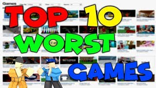 Top 10 Worst Games On Roblox 2018