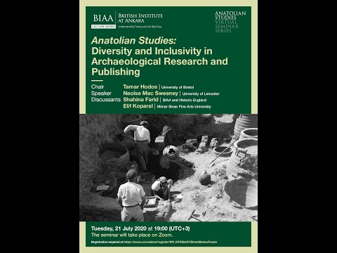 Anatolian Studies: Diversity and Inclusivity in Archaeological Research and Publishing from YouTube · Duration:  1 hour 16 minutes 16 seconds