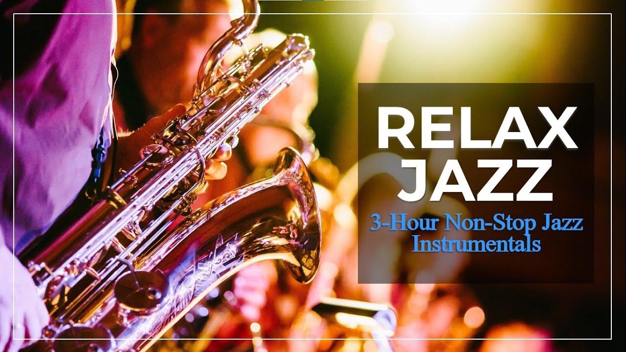Relax Jazz Music Restaurant Instrumentals 2020 3 Hour Non Stop Youtube