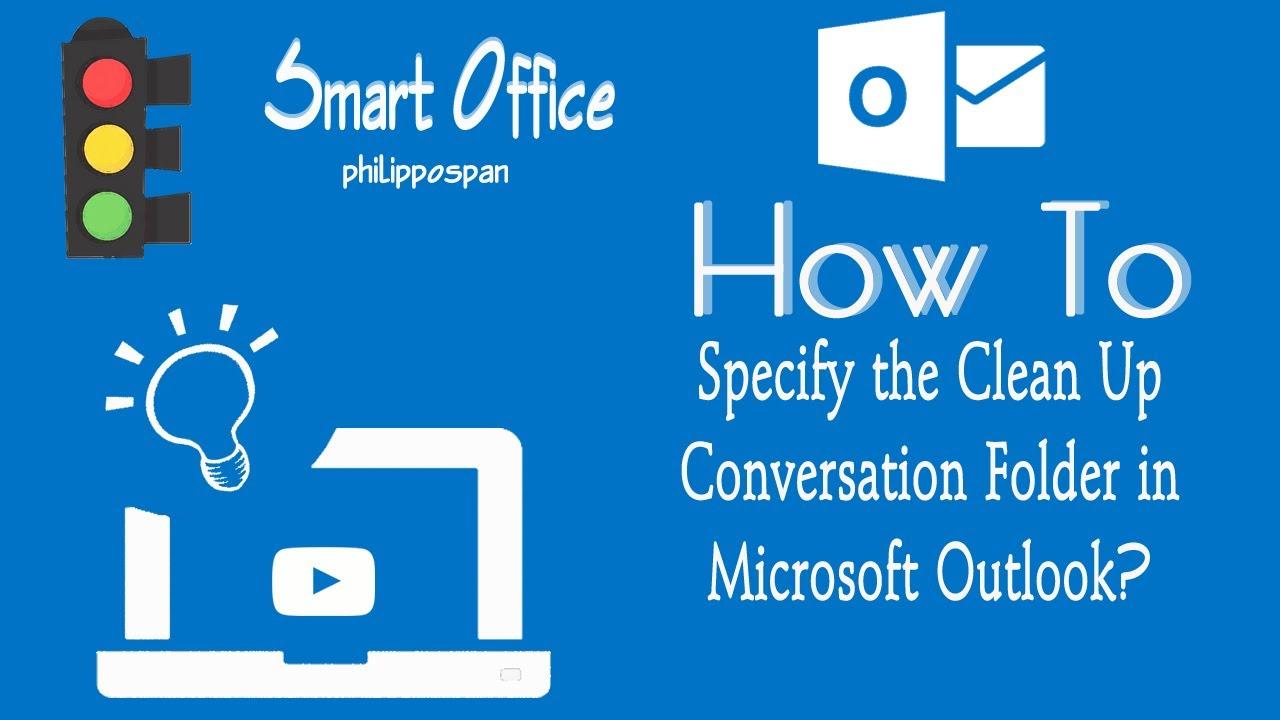Define Clean Up Conversation Folder in Outlook | officesmart