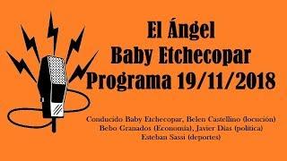 El Ángel con Baby Etchecopar Programa 19/11/2018