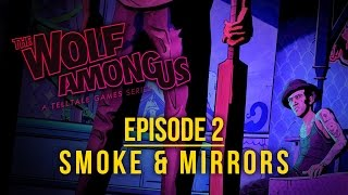 The Wolf Among Us - Episode 2: Smoke & Mirrors (FULL EPISODE)