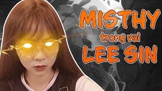 Lee Sin trong tay Misthy như thế nào ?