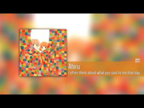 Ahiru - i often think about what you said to me that day