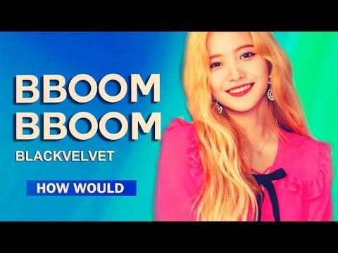 How would Black Velvet sing MOMOLAND Bboom Bboom