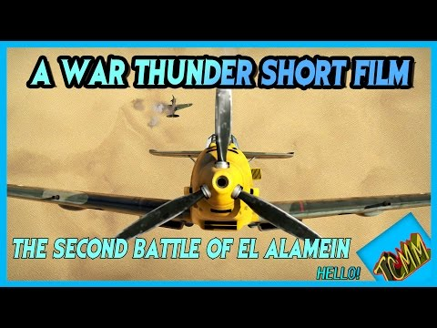 A War Thunder Shortfilm - The Second Battle of El Alamein