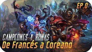 DE FRANCES A COREANO | EP 0 | Elección de Campeones y Runas