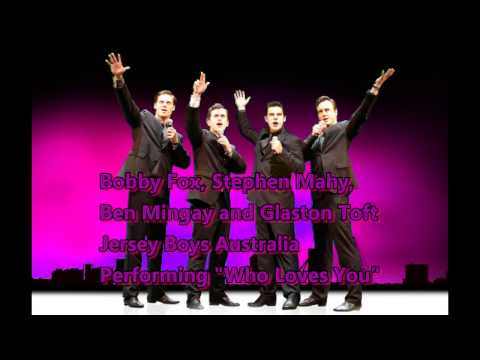 Jersey Boys Australia - Who Loves You