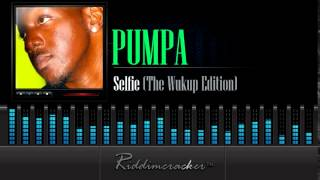 Pumpa - Selfie (The Wukup Edition) [Soca 2015]