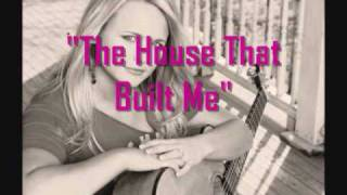 Miranda Lambert:The House That Built Me(Lyrics on screen)