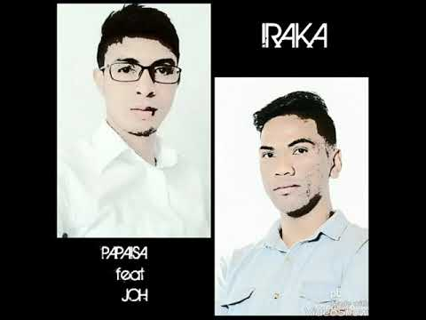 IRAKA - PAPAISA feat JOH (Rixlaine Production)