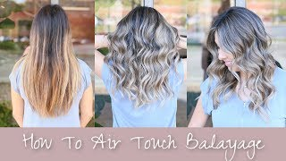 How To Air Touch Balayage
