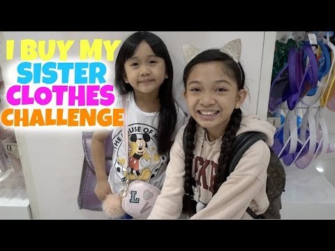 I BUY MY SISTER CLOTHES CHALLENGE