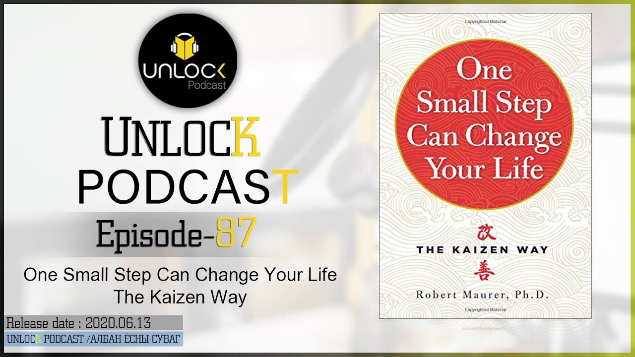 Unlock podcast episode #87: One Small Step Can Change Your Life: The Kaizen Way