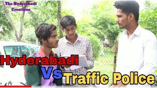 HYDERABADI VS TRAFFIC POLICE || FULLY COMEDY || The Hyderabadi Creations