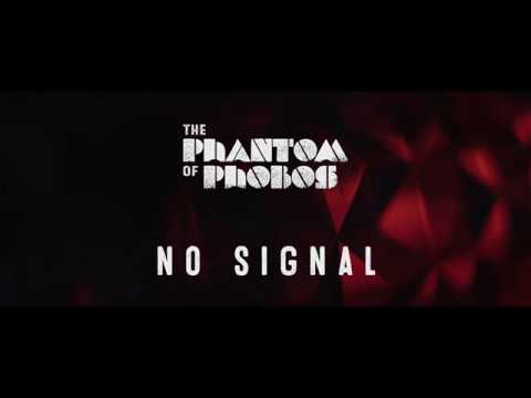The Phantom of Phobos - No Signal (official video)