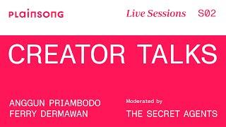 Plainsong Live Sessions | S2 Creator Talks: The Secret Agents & Anggun Priambodo & Ferry Dermawan
