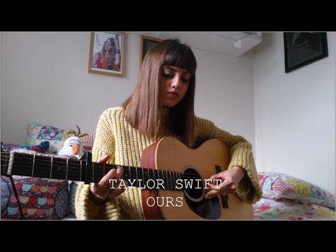 Taylor Swift - Ours - Cover