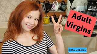 Adult Virginity - Coffee with Alice