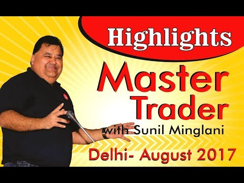 Highlights of Master Trader Program -Delhi ( Aug 2017) ||Technical Analysis Program|| Sunil Minglani