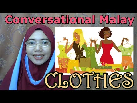 [LEARN MALAY] 163-CLOTHES(Conversational Malay)