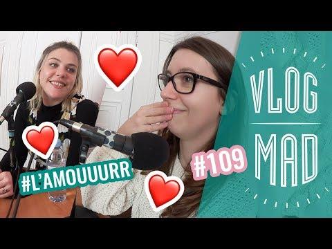 VLOGMAD 109 — Une Saint-Valentin de qualité !