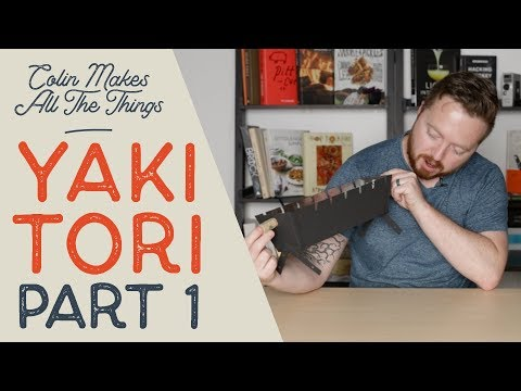 The Wonders of Yakitori PT. 1  //  Homemade DIY Yakitori Grill