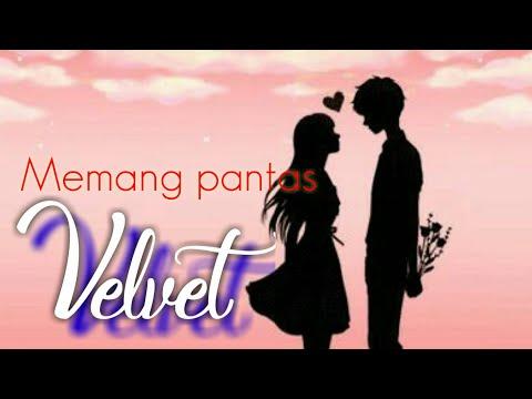 Memang Pantas_Velvet (lirik Lagu)