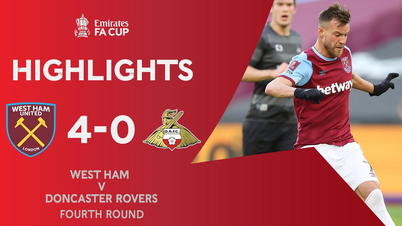 Hammers Hit Four Against Doncaster | West Ham 4-0 Doncaster Rovers | Emirates FA Cup 2020-21