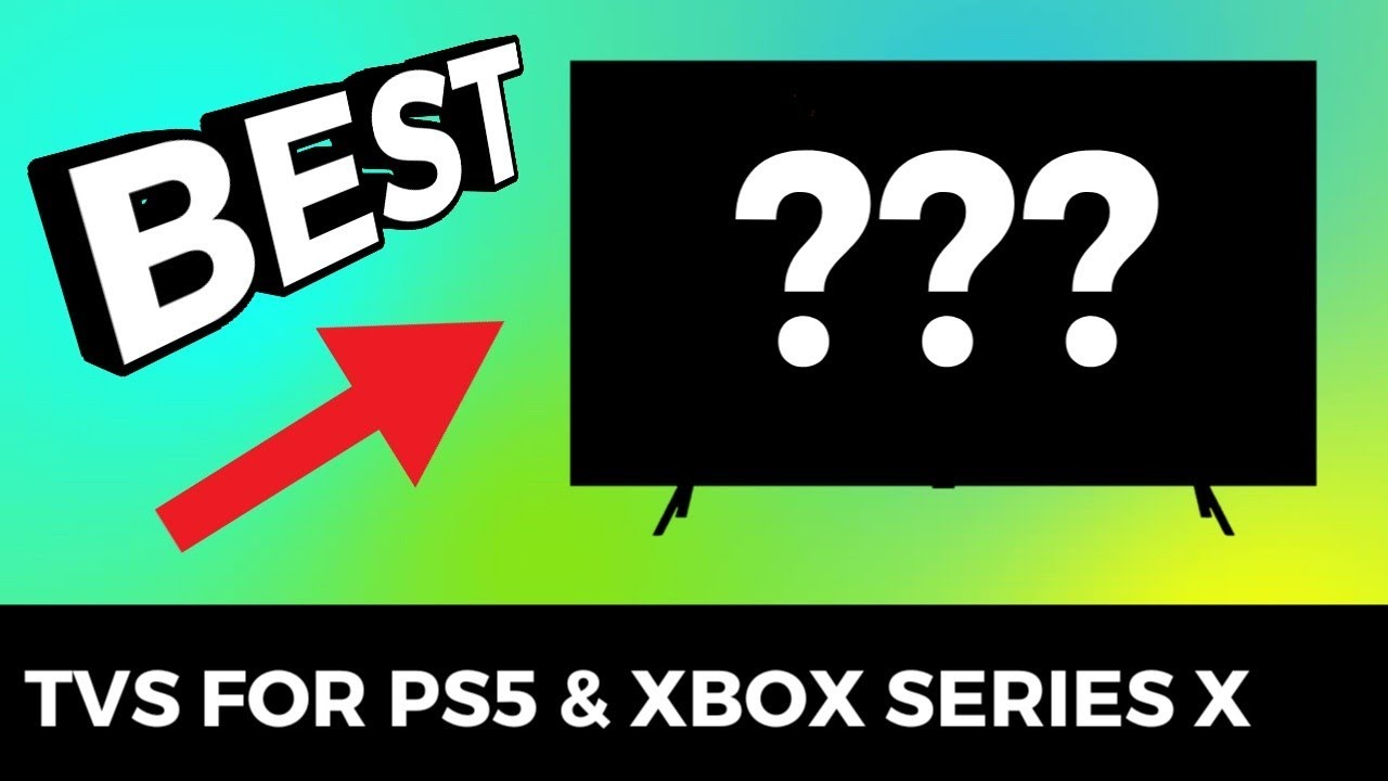 The Best TVs For PS5, Xbox Series X, and Next Gen Gaming In General