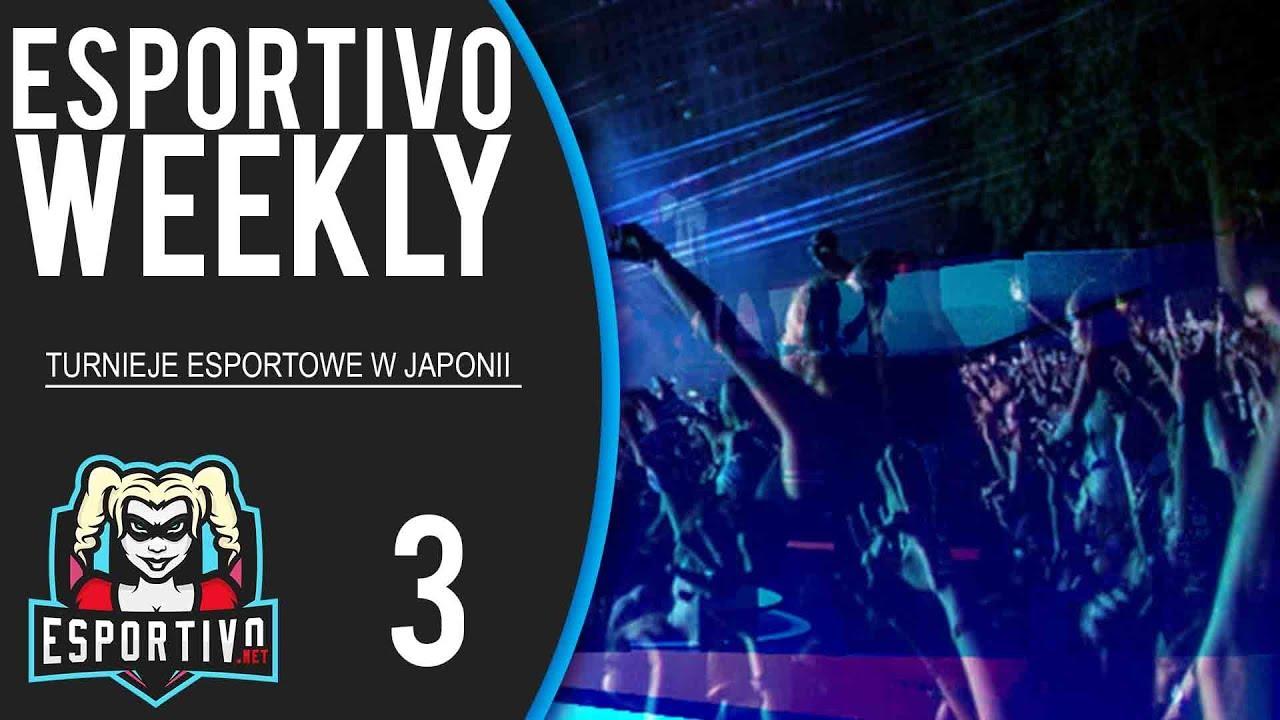 TURNIEJE ESPORTOWE W JAPONII oraz… – Esportivo Weekly #3