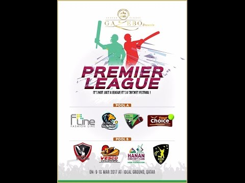 HANAN CRICKET CLUB V/S BRAVO STRIKERS |   Gazebo Premier League 2017 | Qatar