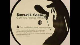 Samuel L Session - Can you relate (Steve Rachmad Remix)