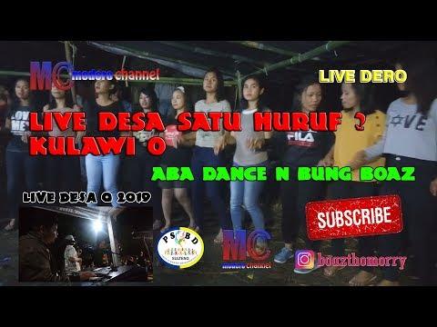 Live Dero Desa Satu Huruf Kulawi O - Aba Dance N Bung Boaz ( 03-04-2019)