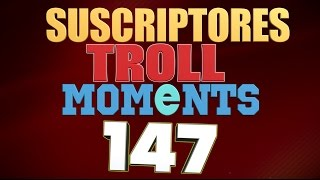 SEMANA 147 | SUSCRIPTORES TROLL MOMENTS (League of Legends)