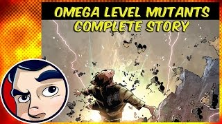 Omega Level Mutant (The Most Powerful Mutant Ever) - Complete Story