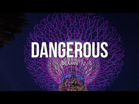 DEAMN - Dangerous (Lyrics)