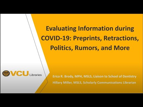 Evaluating Information During COVID-19: Preprints, Retractions, Politics, Rumors, And More