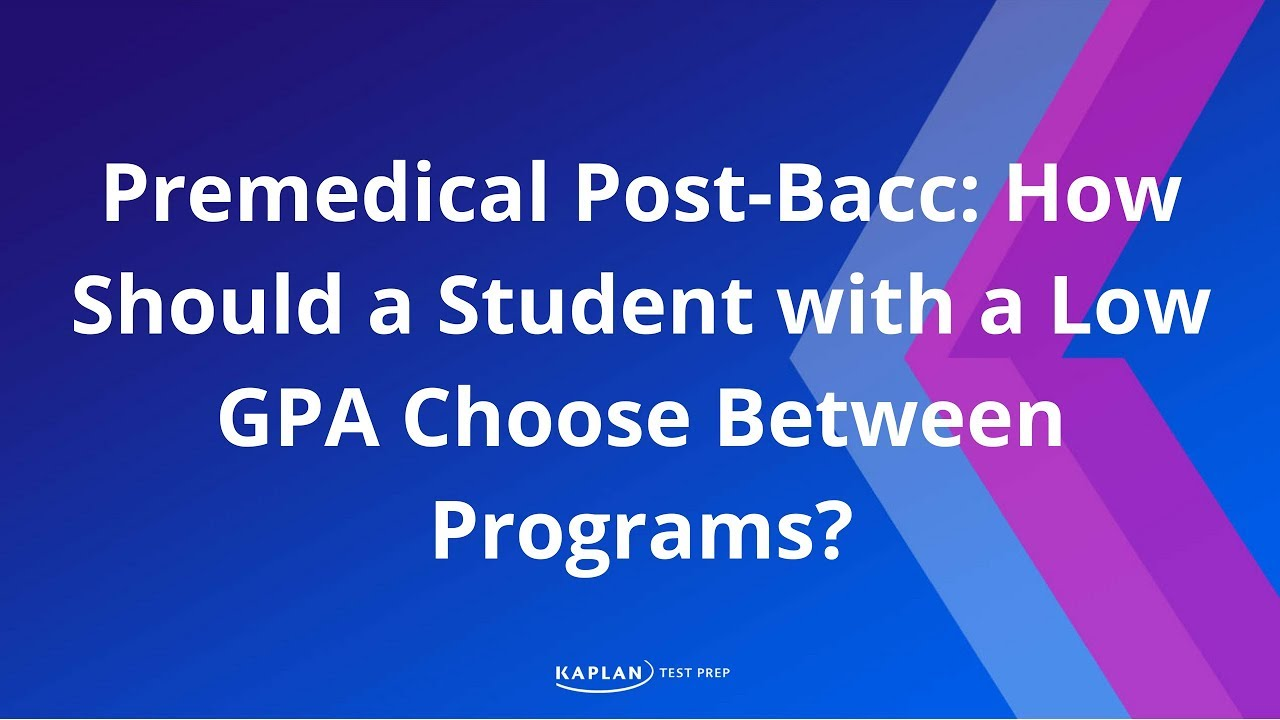 Premedical Post-Bacc: How Should A Student With a Low GPA Choose Between  Programs?