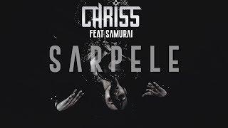 CHRISS feat SAMURAI - SARPELE (Official Video)
