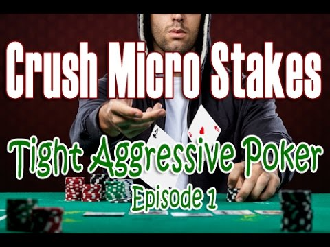 Crush Micro Stakes Tight Aggressive Poker Series - Episode 1