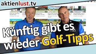 Aktienlust und Lifestyle: Künftig gibt es wieder Golf-Tipps | Jürgen Schmitt und George Diakou