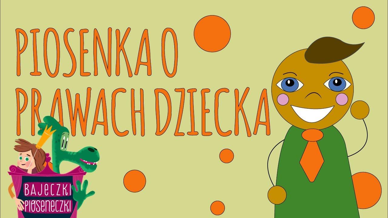 Piosenka O Prawach Dziecka Piosenki Dla Dzieci