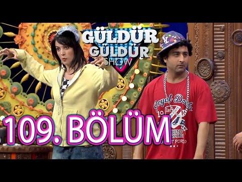 Güldür Güldür Show 109. Bölüm Tek Parça Full HD (6 Mayıs Cuma)