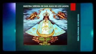 Historia de Nuestra Señora de San juan de los Lagos