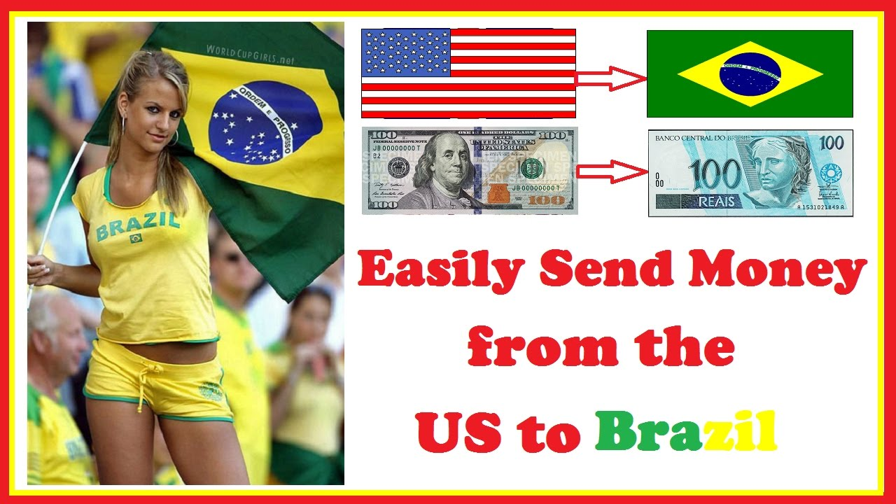 Send Money Easily From The Us To Brazil