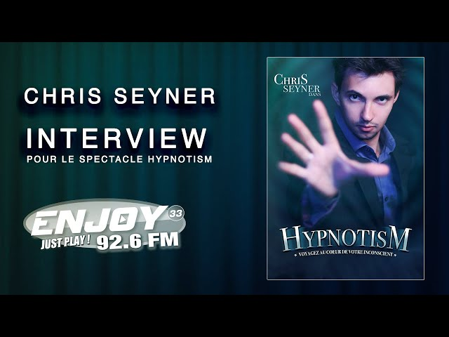 Interview de Chris Seyner Hypnotiseur sur Enjoy33