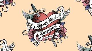 Alyssa Reid - Dangerous (feat. The Heist) - Official Lyric Video